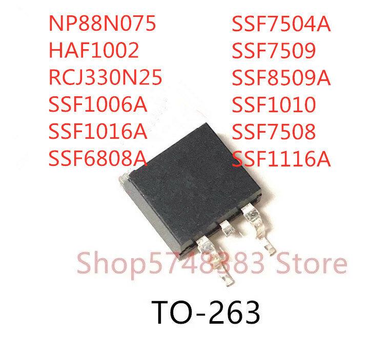 10 قطعة NP88N075 HAF1002 RCJ330N25 SSF1006A SSF1016A SSF6808A SSF7504A SSF7509 SSF8509 SSF1010 SSF7508 SSF1116A إلى-263