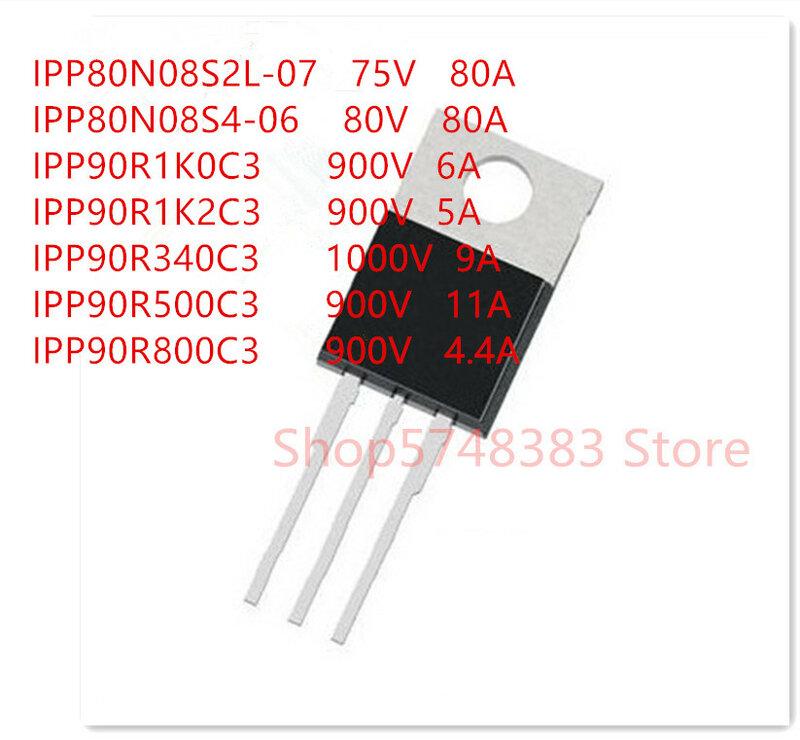 10 قطعة/الوحدة IPP80N08S2L-07 IPP80N08S4-06 IPP90R1K0C3 IPP90R1K2C3 IPP90R340C3 IPP90R500C3 IPP90R800C3 إلى-220